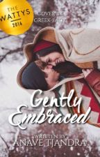 Gently Embraced [WBS #2 | SUDAH TERBIT] by anavetj