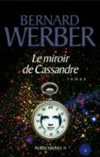 Le Miroir De Cassandre. by princess791