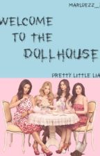 Welcome to the Dollhouse by marloezz_xx