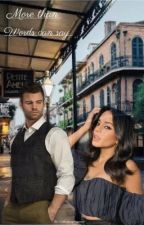 More than Words can say♡ (Elijah Mikaelson ff)  by xxLuciasalvatore