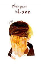 When you're in Love by Krisyeol_Universe
