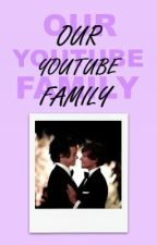 Our YouTube Family [Sequel to Mr YouTube] by Lottie_2801