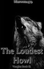The Loudest Howl. Book iii. by Maroon1479