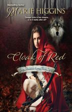 Cloak of Red (ON HOLD) by MarieHiggins