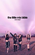 The Little Mix Bible [Book Three] by some_fangurl