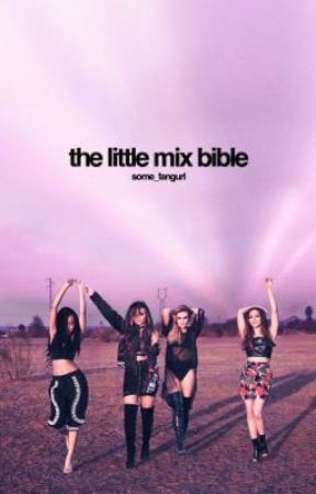 The Little Mix Bible by some_fangurl