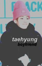 ☾if tae is your bf. by -vmxned