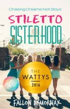 STILETTO SISTERHOOD #Wattys2016 WINNER - HQ Love by StilettoSisterhood