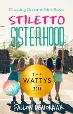 STILETTO SISTERHOOD #Wattys2016 WINNER - HQ Love
