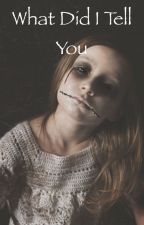 What did I tell you by booksbyrissa