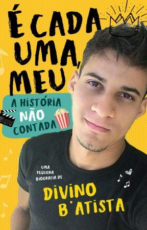 É CADA UMA, MEU! - A história não contada (Degustação) by DivinoBAtista