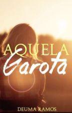 Aquela Garota  by DeumaRiezdra