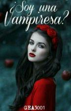 ¿Soy Una Vampiresa? (PAUSADA) by Gea3001