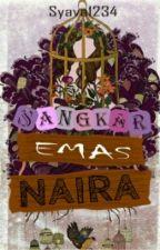 Sangkar Emas Naira (END) by ZeniaTiur