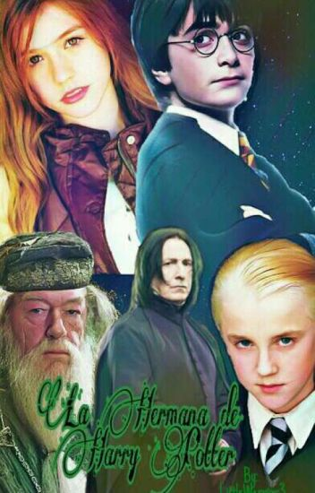 La Hermana De Harry Potter © |EDITADA PARCIALMENTE|