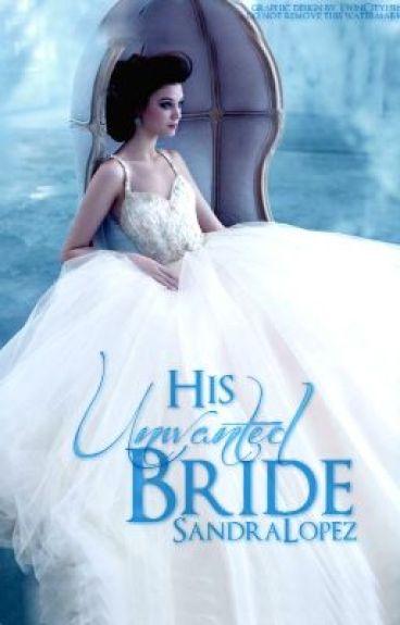 His Unwanted Bride {Watty Awards}