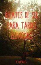 Relatos de Sol Para Tardes Lluviosas. by GreenLilies