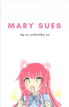 Mary Sues [OC Reviews OPEN] by Space-Mom