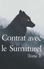 Contrat avec le surnaturel - TOME 2 by Wildnightt