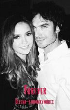 Forever by Delena-andmanymorex