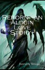 Reborn ~an Alduin Love Story~ by cicerolove