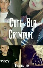 Cute But Criminal  by heddis4