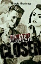 CLOSER~Anger by Diodea_in-love