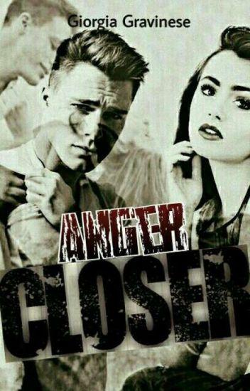 CLOSER~Anger