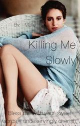 Killing Me Slowly by -Melle