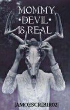 Mommy, Devil Is Real (2da Temporada De Ayúdenme) by AmoEscribir02