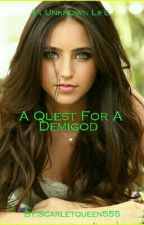 A Quest For A Demigod  by Scarletqueen555