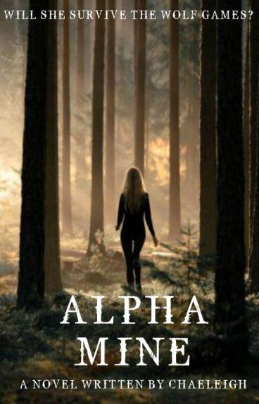 Alpha Mine (Editing)