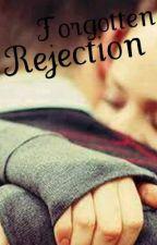 Forgotten rejection by danearce