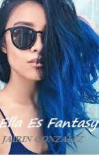 Ella es Fantasy by jairingonzalez