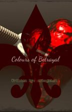 Colours of Betrayal by zxbagshot