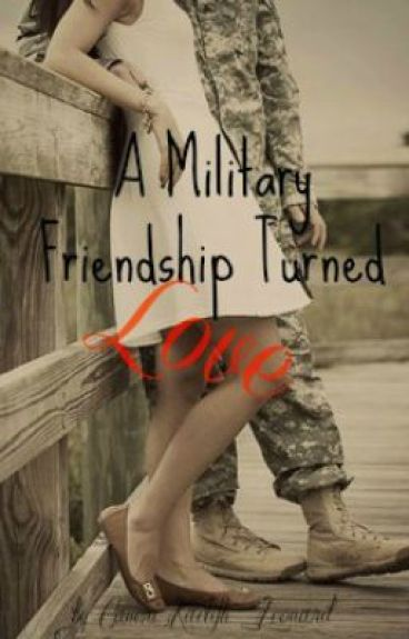 A Military Friendship Turned Love