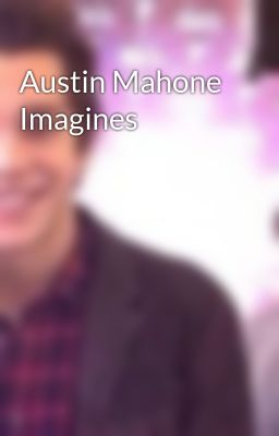Austin Mahone Imagines