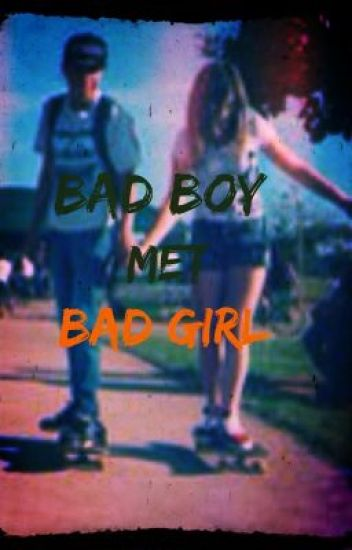Bad Boy Met Bad Girl