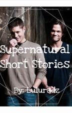Supernatural Short Stories by Luluradz