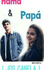 Mamá & Papá  × Jos Canela ×  by DimeDino