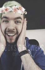 Books & Flowers ≫ septiplier  by editiplier