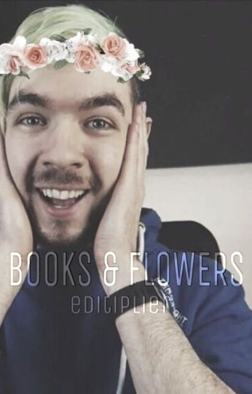 Books & Flowers ≫ septiplier