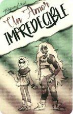 Un Amor Impredecible  •EDITANDO•  by -S_Y_S-