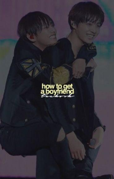 how to get a boyfriend » vkook