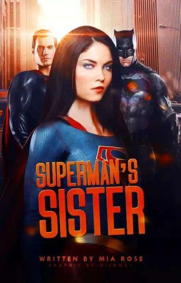 Superman's sister (batman X oc){Wattys 2017}
