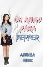 Un amigo para Pepper. #Wattys2016 #PremiosCielo2016 by Ari-Blue