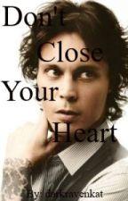 Don't Close Your Heart (Ville Valo Fan Fic) by darkravenkat