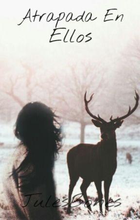 Atrapada En Ellos {3a temporada de AETW} by JulesBones