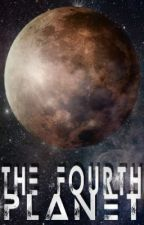 The 4th Planet  [#Wattys2016] [#JustWriteIt] by Parzaval11235