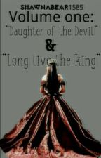 Katalina Haze Volume 1: Daughter Of The Devil✅ & Long Live The King by ShawnaBear1585